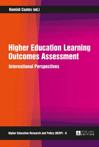 Higher Education Learning Outcomes Assessment: International Perspectives - Higher Education Research and Policy 6 (Hardback)