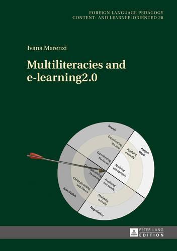 Multiliteracies and e-learning2.0 - Fremdsprachendidaktik inhalts- und lernerorientiert / Foreign Language Pedagogy - content- and learner-oriented 28 (Hardback)