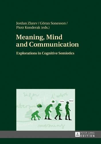 Meaning, Mind and Communication: Explorations in Cognitive Semiotics (Hardback)