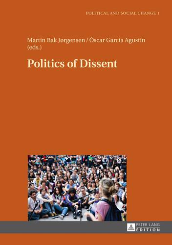 Politics of Dissent - Political and Social Change 1 (Hardback)