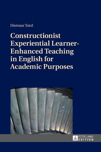 Constructionist Experiential Learner-Enhanced Teaching in English for Academic Purposes (Hardback)