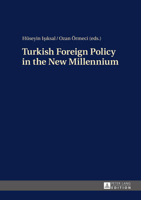Turkish Foreign Policy in the New Millennium (Hardback)