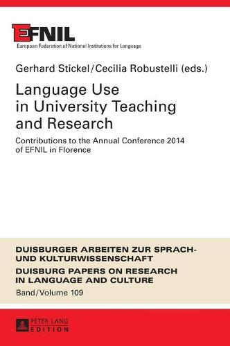 Language Use in University Teaching and Research: Contributions to the Annual Conference 2014 of EFNIL in Florence - Duisburger Arbeiten zur Sprach- und Kulturwissenschaft 109 (Hardback)