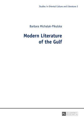 Modern Literature of the Gulf - Studies in Oriental Culture and Literature 2 (Paperback)