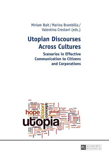 Utopian Discourses Across Cultures: Scenarios in Effective Communication to Citizens and Corporations (Hardback)