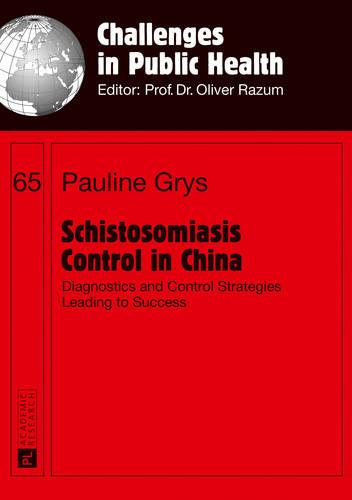 Schistosomiasis Control in China: Diagnostics and Control Strategies Leading to Success - Challenges in Public Health 65 (Paperback)