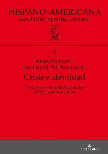 Crisis E Identidad. Perspectivas Interdisciplinarias Desde America Latina - Hispano-Americana 62 (Hardback)