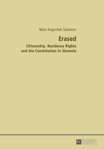 Erased: Citizenship, Residence Rights and the Constitution in Slovenia (Paperback)