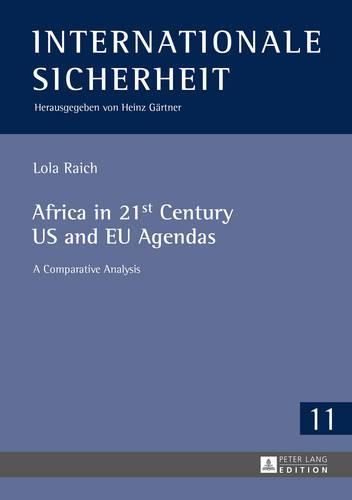Africa in 21st Century US and EU Agendas: A Comparative Analysis - Internationale Sicherheit 11 (Hardback)