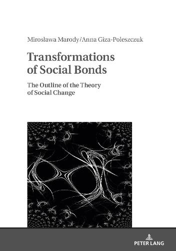 Transformations of Social Bonds: The Outline of the Theory of Social Change (Hardback)
