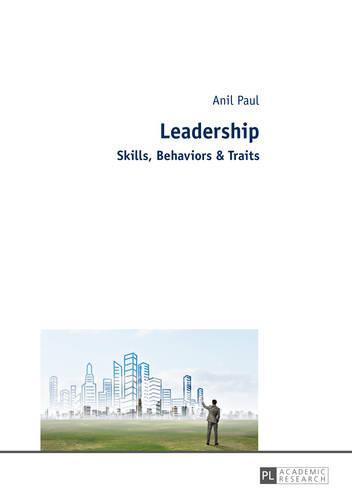 Leadership: Skills, Behaviors & Traits (Paperback)