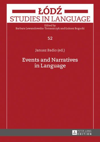 Events and Narratives in Language - Lodz Studies in Language 52 (Hardback)