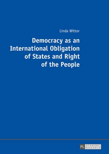 Democracy as an International Obligation of States and Right of the People (Paperback)