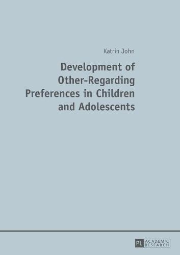 Development of Other-Regarding Preferences in Children and Adolescents (Paperback)