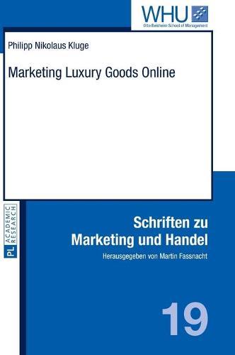 Marketing Luxury Goods Online - Schriften zu Marketing und Handel 19 (Hardback)