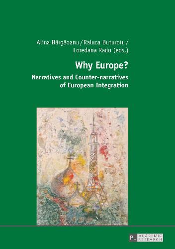 Why Europe?: Narratives and Counter-narratives of European Integration (Paperback)