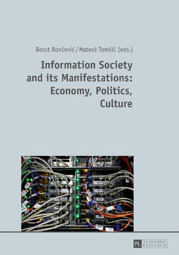 Information Society and its Manifestations: Economy, Politics, Culture (Hardback)