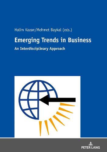 Emerging Trends in Business: An Interdisciplinary Approach (Paperback)