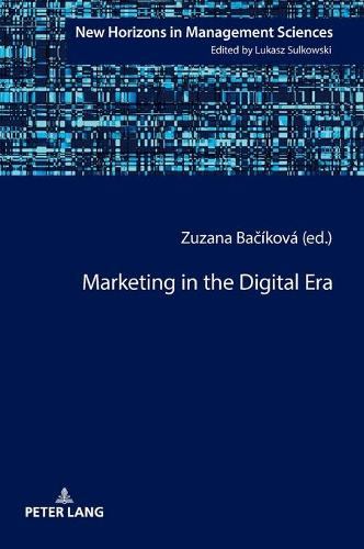 Marketing in the Digital Era - New Horizons in Management Sciences 9 (Hardback)