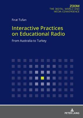 Interactive Practices on Educational Radio: From Australia to Turkey (Paperback)