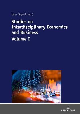 Studies on Interdisciplinary Economics and Business - Volume I (Paperback)