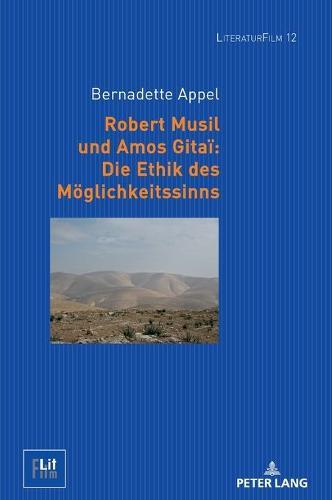 Robert Musil Und Amos Gitai Die Ethik Des Moeglichkeitssinns - Literaturfilm 12 (Hardback)