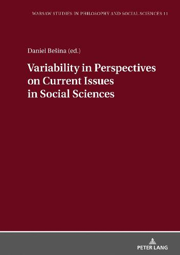 Variability in Perspectives on Current Issues in Social Sciences - Warsaw Studies in Philosophy and Social Sciences 11 (Hardback)
