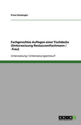 Fachgerechtes Auflegen Einer Tischdecke (Unterweisung Restaurantfachmann / -Frau) (Paperback)