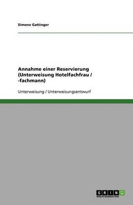 Annahme Einer Reservierung (Unterweisung Hotelfachfrau / -Fachmann) (Paperback)