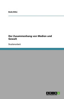 Der Zusammenhang Von Medien Und Gewalt (Paperback)