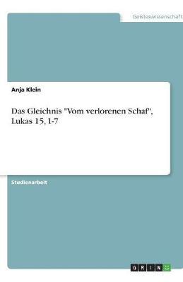 """Das Gleichnis """"Vom Verlorenen Schaf,"""" Lukas 15, 1-7 (Paperback)"""