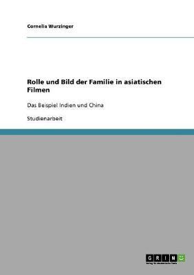 Rolle Und Bild Der Familie in Asiatischen Filmen (Paperback)