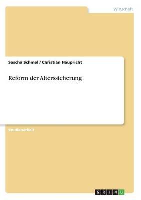 Reform Der Alterssicherung (Paperback)