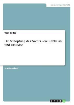 Die Schoepfung Des Nichts - Die Kabbalah Und Das Boese (Paperback)