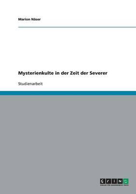 Mysterienkulte in Der Zeit Der Severer (Paperback)