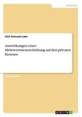 Auswirkungen Einer Mehrwertsteuererhohung Auf Den Privaten Konsum (Paperback)