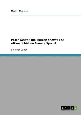 Peter Weir's 'The Truman Show': The Ultimate Hidden Camera Special (Paperback)