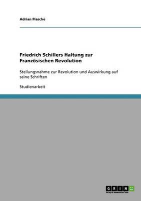 Friedrich Schillers Haltung Zur Franzosischen Revolution (Paperback)