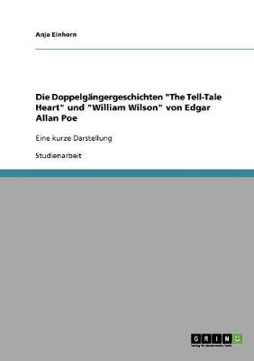 "Die Doppelgangergeschichten ""The Tell-Tale Heart"" Und ""William Wilson"" Von Edgar Allan Poe (Paperback)"