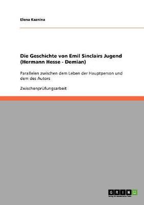 Die Geschichte Von Emil Sinclairs Jugend (Hermann Hesse - Demian) (Paperback)