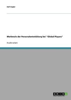 Merkmale Der Personalentwicklung Bei 'Global Players' (Paperback)