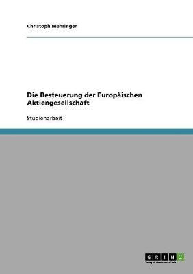 Die Besteuerung Der Europaischen Aktiengesellschaft (Paperback)