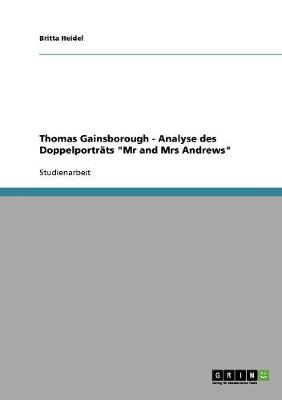 "Thomas Gainsborough - Analyse Des Doppelportrats ""Mr and Mrs Andrews"" (Paperback)"