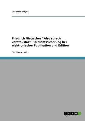 """Friedrich Nietzsches """"Also Sprach Zarathustra"""" - Qualitatssicherung Bei Elektronischer Publikation Und Edition (Paperback)"""