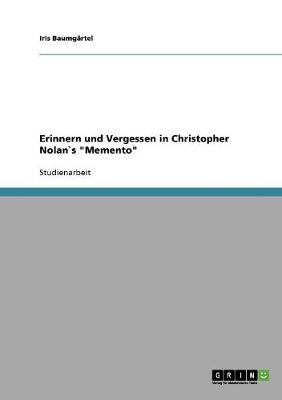 Erinnern Und Vergessen in Christopher Nolans Memento (Paperback)