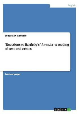 Reactions to Bartleby's Formula - A Reading of Text and Critics (Paperback)
