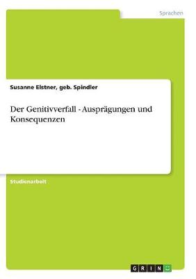 Der Genitivverfall - Auspragungen Und Konsequenzen (Paperback)