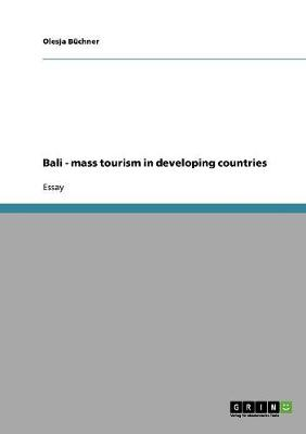Bali - Mass Tourism in Developing Countries (Paperback)