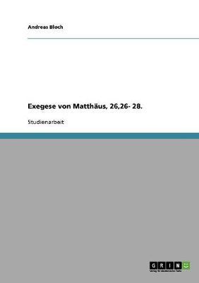 Exegese Von Matthaus, 26,26- 28. (Paperback)