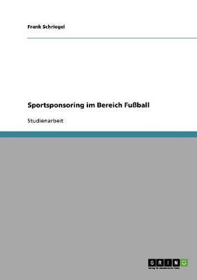 Sportsponsoring Im Bereich Fussball (Paperback)